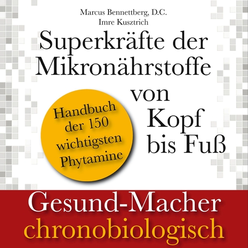 Marcus Bennettberg D. C. &  Imre Kusztrich - Marcus Bennettberg D. C. &  Imre Kusztrich - Superkräfte der Mikronährstoffe von Kopf bis Fuß