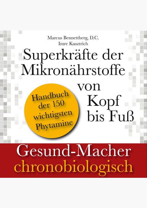 Marcus Bennettberg D. C. &  Imre Kusztrich - Superkräfte der Mikronährstoffe von Kopf bis Fuß