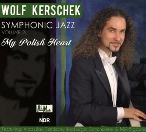 Kerschek, Wolf - Kerschek, Wolf - Symphonic Jazz, Vol. 2: My Polish Heart