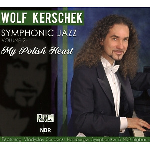 Kerschek, Wolf - Symphonic Jazz, Vol. 2: My Polish Heart