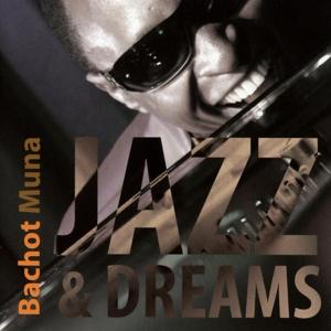 Bachot Muna - Bachot Muna - Jazz & Dreams