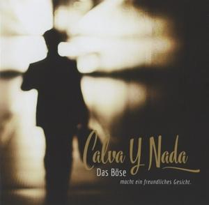 Calva Y Nada - Das Böse macht ein freundliches Gesicht