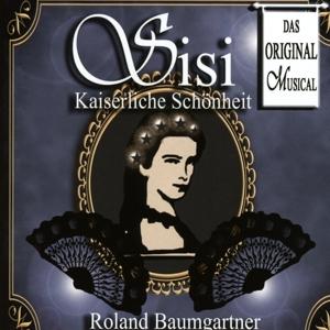 Baumgartner, Roland - Sisi - Kaiserliche Schönheit
