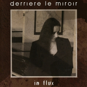 Derriere Le Miroir - In Flux