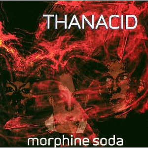 thanacid - morphine soda