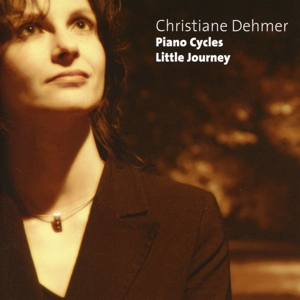 Dehmer, Christiane - Little Journey - Piano Cycles