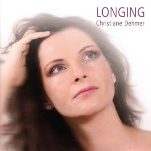 Dehmer, Christiane - Dehmer, Christiane - Longing