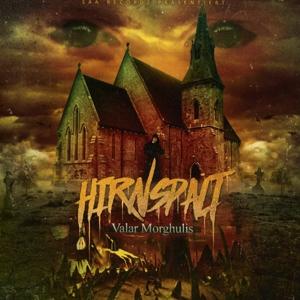 Hirnspalt - Hirnspalt - Valar Morghulis