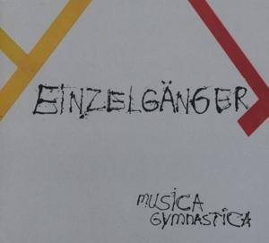 Einzelgänger - Einzelgänger - Musica Gymnastica