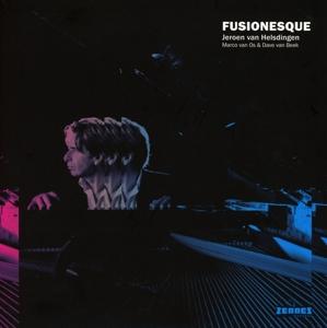 Jeroen Van Helsdingen - Fusionesque (inkl. 7
