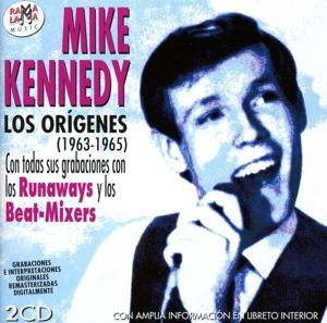 Mike Kennedy - Mike Kennedy - Los Origenes (1963-1965)