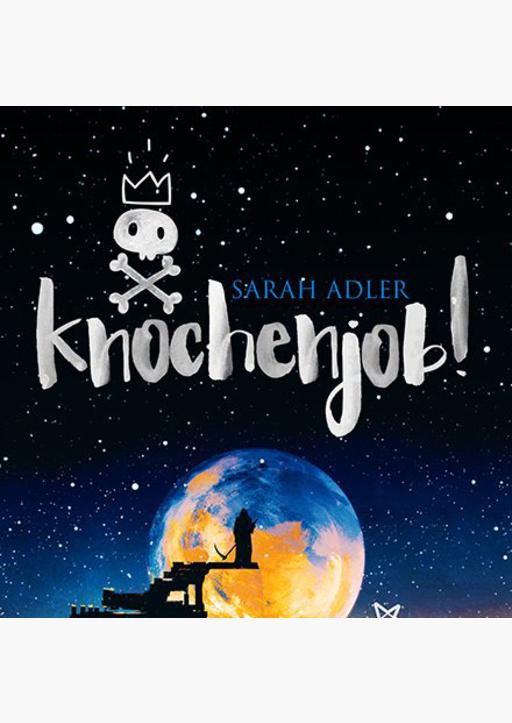 Sarah Adler - Knochenjob!