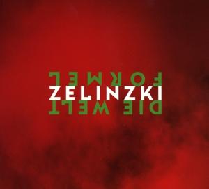 Zelinzki - Zelinzki - Die Weltformel