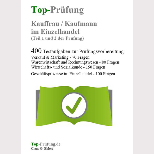 Ehlert, Claus-Günter - Ehlert, Claus-Günter - Top-Prüfung Kauffrau / Kaufmann im Einzelhandel