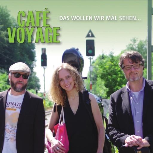 Café Voyage - Café Voyage - Das wollen wir mal sehen...