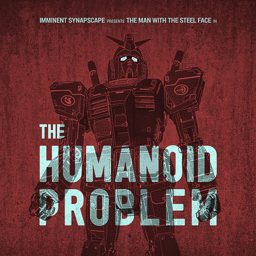 Imminent / Synapscape - The Humanoid Problem