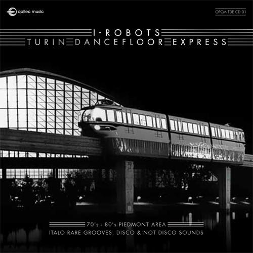 I-Robots - I-Robots - Turin Dancefloor Express