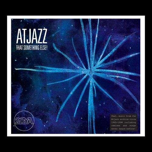 Atjazz - Atjazz - 20YA: That Something Else!