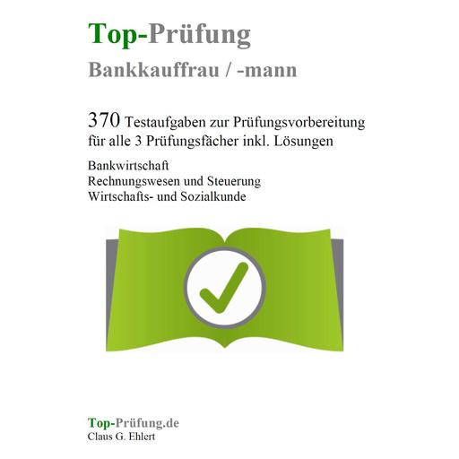 Ehlert, Claus-Günter - Ehlert, Claus-Günter - Top-Prüfung Bankkauffrau / Bankkaufmann