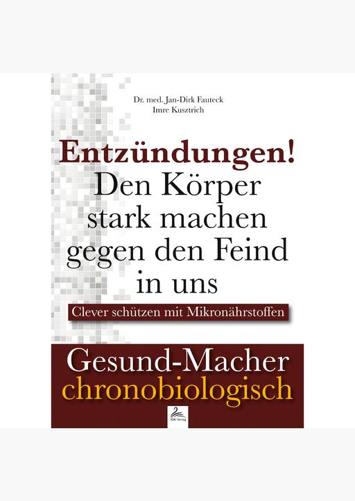 Dr. med. Jan-Dirk Fauteck & Imre Kusztrich - Entzündungen!