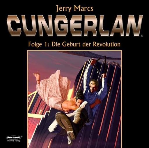 Rost, Frank-Michael; Marcs, Jerry - CUNGERLAN - Folge 1