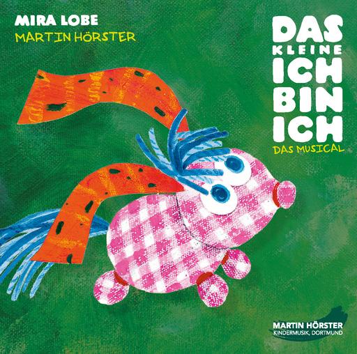 Lobe, Mira; Hörster Martin - Lobe, Mira; Hörster Martin - Das kleine Ich bin ich