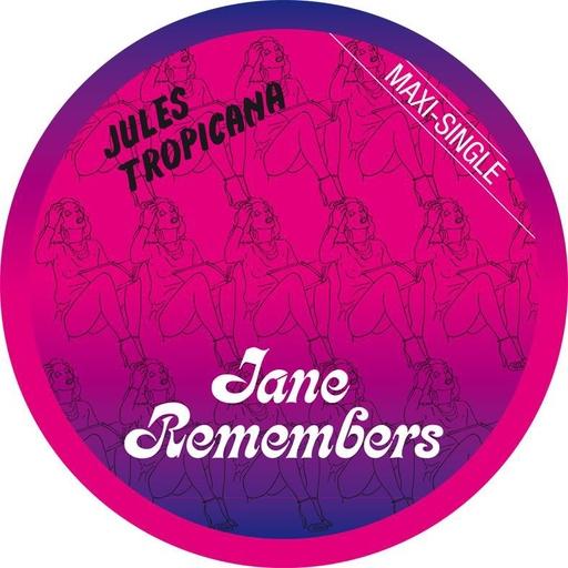 Jules Tropicana - Jules Tropicana - Jane Remembers