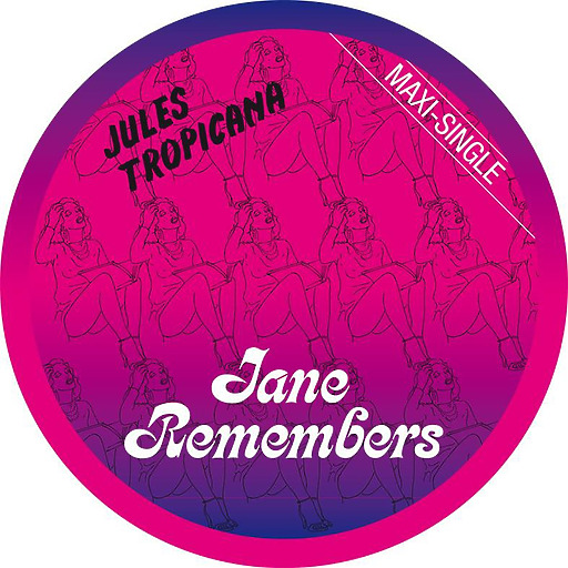 Jules Tropicana - Jane Remembers