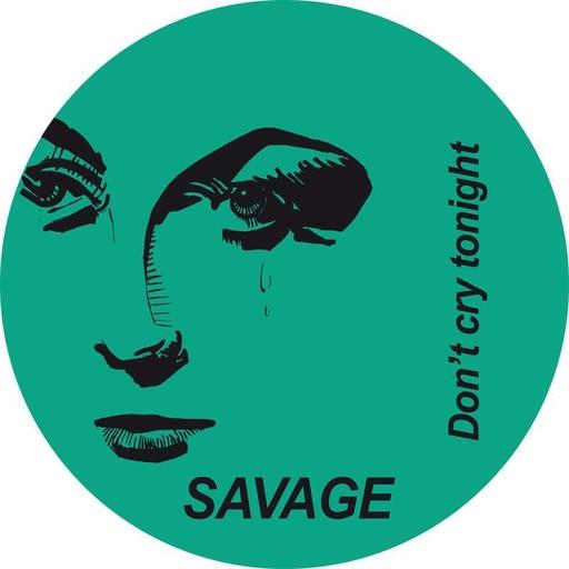 Savage - Don't Cry Tonight