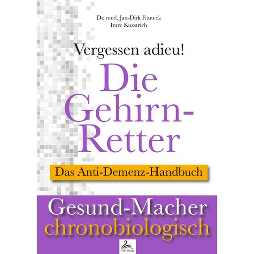 Dr. med. Jan-Dirk Fauteck & Imre Kusztrich - Dr. med. Jan-Dirk Fauteck & Imre Kusztrich - Die Gehirn-Retter