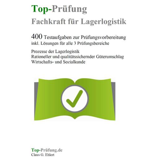Ehlert, Claus-Günter - Ehlert, Claus-Günter - Top-Prüfung Fachkraft für Lagerlogistik