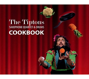 the tiptons saxophone quartet & drums - cookbook