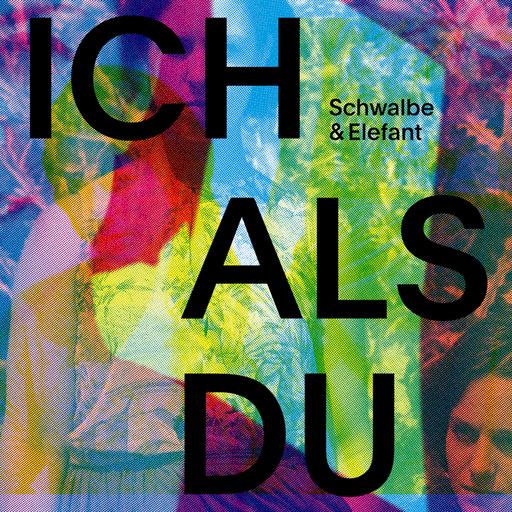 Schwalbe & Elefant - Schwalbe & Elefant - Ich Als Du