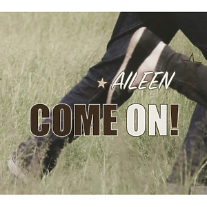 Aileen - Come On!