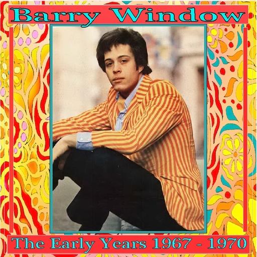 Barry Window - Barry Window - The Early Years 1967-1970