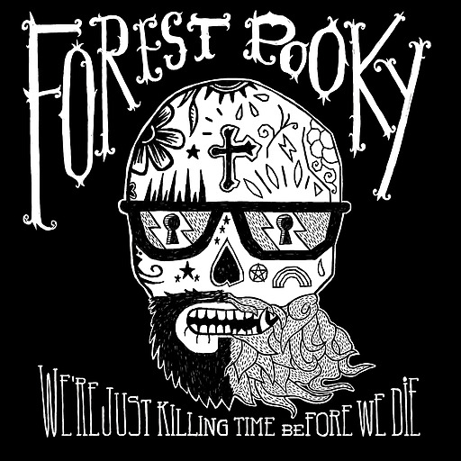 Forest Pooky - We're Just Killing Time Before We Die (LP + CD)