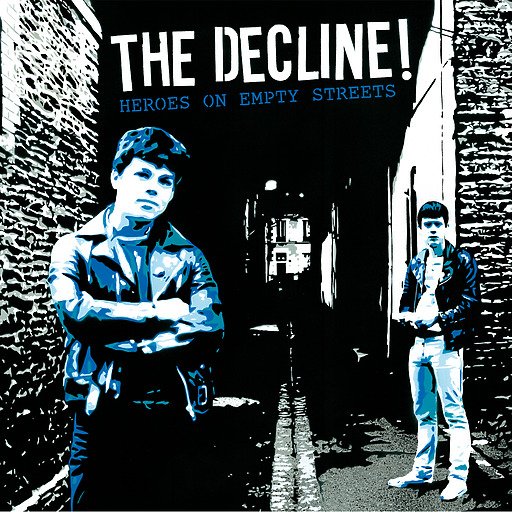 The Decline! - The Decline! - Heroes On Empty Streets LP