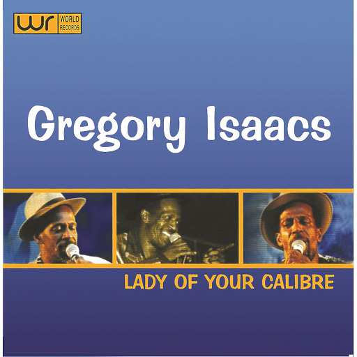 Gregory Isaacs - Gregory Isaacs - Lady of Your Calibre