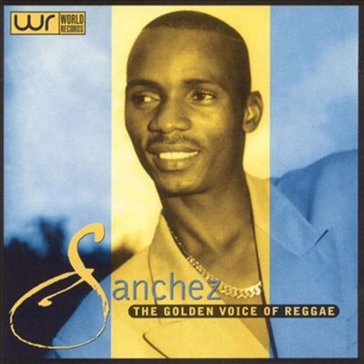 Sanchez - Sanchez - The Golden Voice of Reggae