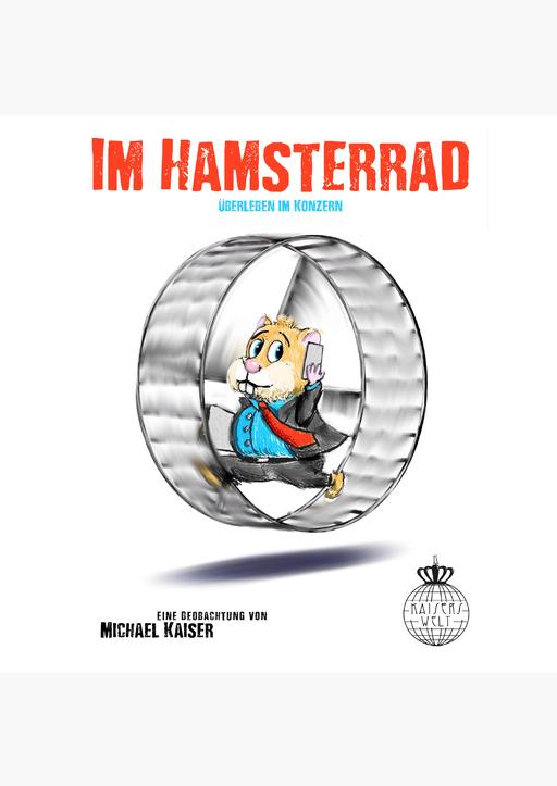 Kaiser Michael - Im Hamsterrad