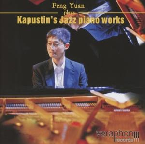 Feng Yuan - Feng Yuan - Feng Yuan Plays Kapustin's Jazz Piano Works