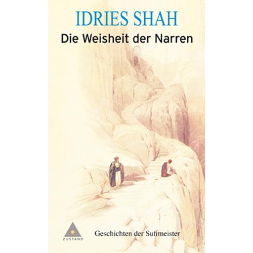 Shah, Idries / Frembgen, Jürgen W / Gromer, Ute - Shah, Idries / Frembgen, Jürgen W / Gromer, Ute - Die Weisheit der Narren