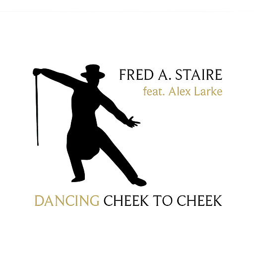 Fred A. Staire feat. Alex Larke - Dancing Cheek to Cheek