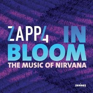 ZAPP4 - ZAPP4 - IN BLOOM: THE MUSIC OF NIRVANA