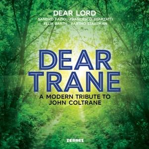 DEAR LORD - DEAR LORD - DEAR TRANE: A MODERN TRIBUTE TO JOHN COLTRANE