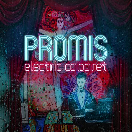 Promis - Electric Cabaret