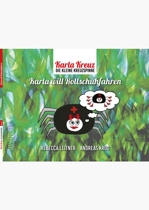 Leitner, Rebecca / Krug, Andreas - Karla Kreuz - Karla will Rollschuhfahren