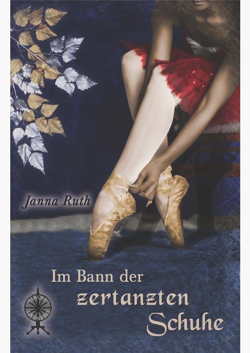 Ruth, Janna - Im Bann der zertanzten Schuhe