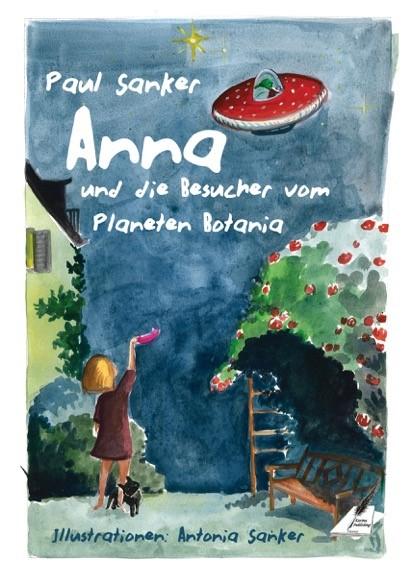 Sanker, Paul - Sanker, Paul - Anna und die Besucher vom Planeten Botania