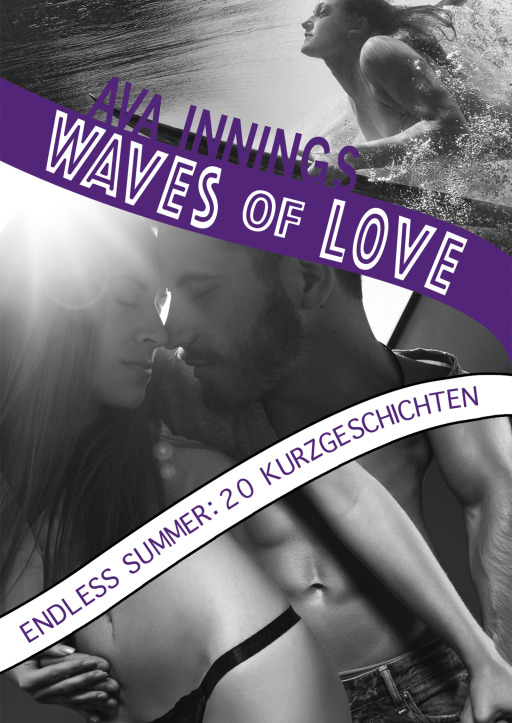 Innings, Ava - Waves of Love … Endless Summer: 20 Kurzgeschichten
